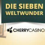 Weitere Informationen zuIm Cherry Casino eine Reise nach den sieben Weltwundern gewinnen/Cherry Casino